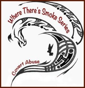 Logo for Where There's Smoke Series on Covert Abuse